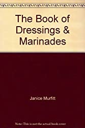 The Book of Dressings & Marinades