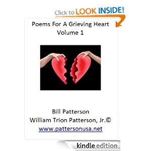 Poems For A Grieving Heart William Trion Patterson Jr www.pattersonusa.net