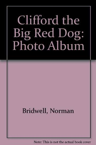 Clifford the Big Red Dog: Photo Album