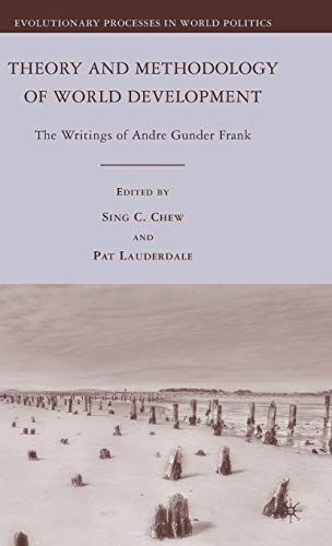 Theory and Methodology of World Development: The Writings of Andre Gunder Frank (Evolutionary Processes in World Politic