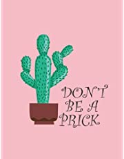 Cactus Notebook: Don't be a Prick Funny Cactus Journal Notebook 110 Page Composition Book Diary Planner Cactus Lover Gifts (8.5 x 11 inch)