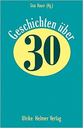 Hauer, Sina (Hrsgin.) - Geschichten über 30
