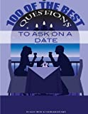 100 of the Best Questions to Ask on a Date, Alex Trost and Vadim Kravetsky, 1489595031