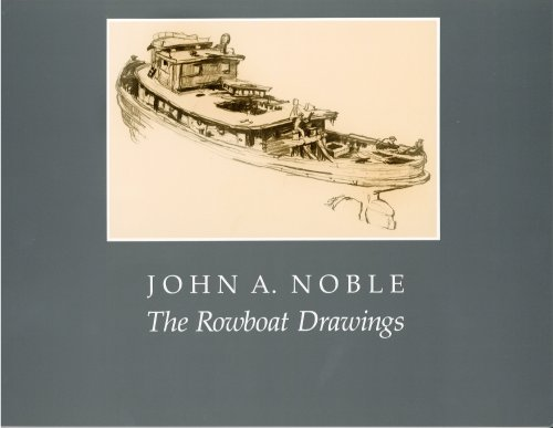 John A. Noble: The Rowboat Drawings