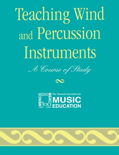 Teaching Wind and Percussion Instruments: A Course of Study