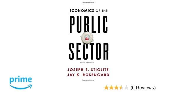 Economics of the public sector (fourth edition): joseph e.