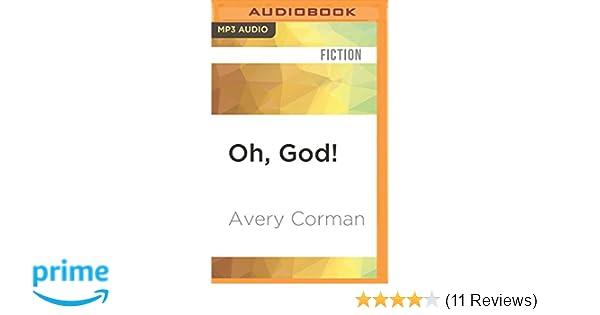 Amazon Oh God A Novel 9781536639346 Avery Corman Ray