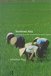 Southeast Asia: The Human Landscape of Modernization and Development: The Human Landscape of Modernisation and Development