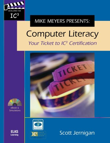 Mike Meyers Presents: Computer Literacy - Your Ticket to IC3 Certification