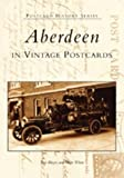 Aberdeen in Vintage Postcards, Tom Hayes and Mike Wiese, 0738523089