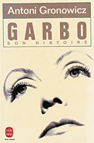 Garbo son histoire par Antoni Gronowicz