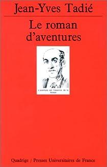 Le roman d'aventures par Tadié