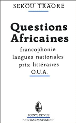 Livres Questions africaines: Francophonie, langues nationales, prix littéraires, O.U.A pdf, epub ebook