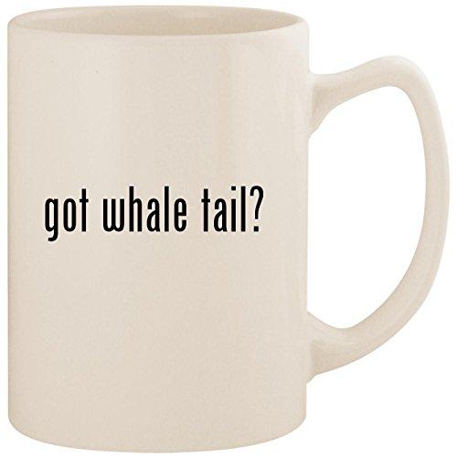 got whale tail? - White 14oz Ceramic Statesman Coffee Mug Cup