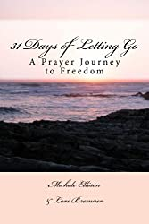 31 Days of Letting Go: A Prayer Journey to Freedom