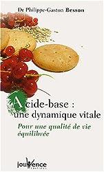 Acide-base : une dynamique vitale : Pour une qualité de vie équilibrée
