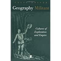 Geography Militant: Cultures of Exploration and Empire