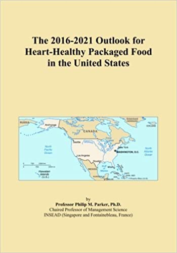 Book The 2016-2021 Outlook for Heart-Healthy Packaged Food in the United States