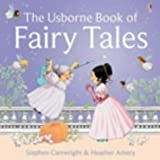 """The Usborne Book of Fairy Tales: """"Cinderella"""", """"The Story of Rumpelstiltskin"""", """"Little Red Riding Hood"""", """"Sleeping Beauty"""", """"Goldilocks and the Three Bears"""", """"Three Little Pigs"""" (First Stories)"""