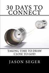 30 Days to Connect: Taking time to draw close to God Paperback