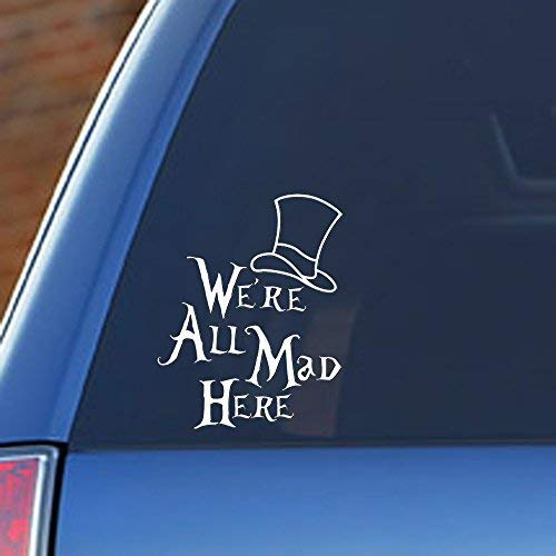 Alice in Wonderland - We're All Mad Here, vinyl car decal