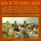Back In The Saddle Again: American Cowboy Songs