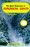 The Basic Essentials of Avalanche Safety, Buck Tilton, 093480284X