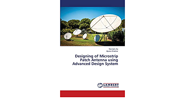 Designing of Microstrip Patch Antenna using Advanced Design ...