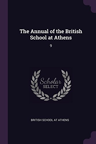 The Annual of the British School at Athens: 9