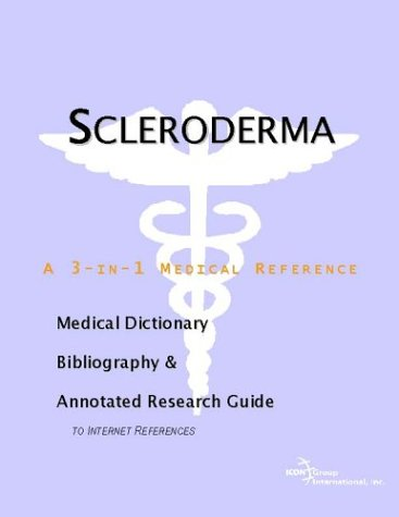 Scleroderma - A Medical Dictionary, Bibliography, and Annotated Research Guide to Internet References