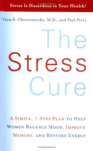 The Stress Cure: A Simple, 7-Step Plan to Help Women Balance Mood, Improve Memory, and Restore Energy by Collins Living