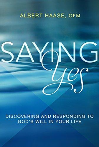 Saying yes discovering and responding to gods will in your life saying yes discovering and responding to gods will in your life by haase fandeluxe Images