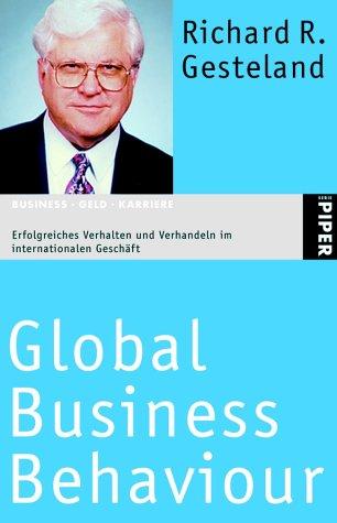 Global Business Behaviour: Erfolgreiches Verhalten und Verhandeln im internationalen Geschäft