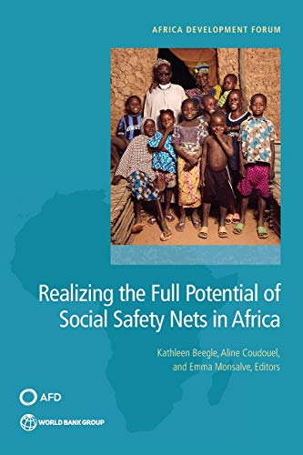 (Realizing the Full Potential of Social Safety Nets in Africa (Africa Development Forum))