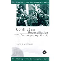Conflict and Reconciliation in the Contemporary World (The Making of the Contemporary World)