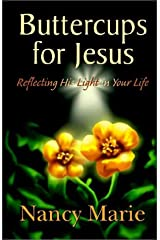 Buttercups for Jesus: Reflecting His Light in Your Life Paperback