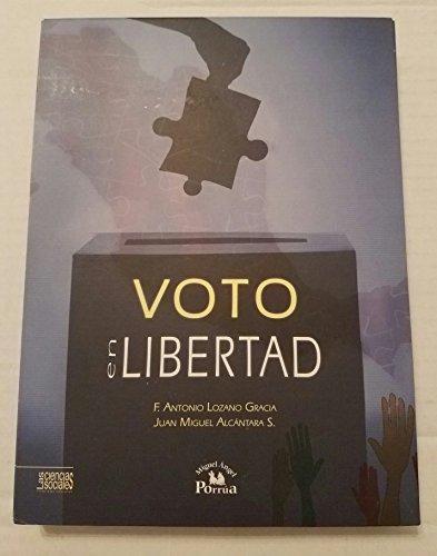 Voto en libertad/ Voting in Freedom por Antonio F. Lozano Gracia,Alcantara S., Juan Miguel.