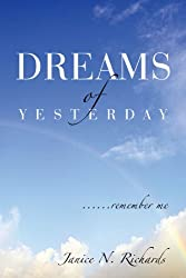 Dreams of Yesterday: . . . . . . remember me