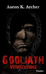 Gooliath - Vernichtung: Thriller (Band 2 / 2)