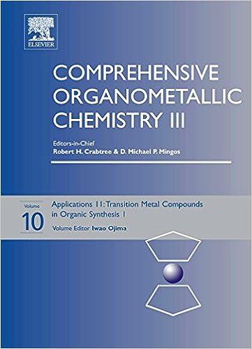 Amazon Com Comprehensive Organometallic Chemistry Iii Volume 10 Applications Ii Transition Metal Organometallics In Organic Synthesis 9780080446004 Ojima Iwao Books