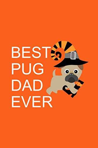 Best Pug Dad Ever: Cute Pug In Halloween Costume Notebook Gift Ideas for Pug Dad ~ Pug Dog Lovers Novelty Gift Journal to Write In (Alternative to Card)