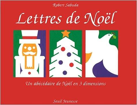 Image De Lettre De Noel.Lettres De Noel Un Abecedaire De Noel En 3 Dimensiones
