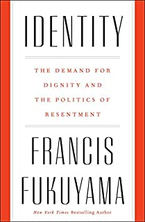 Book Cover: Identity: The Demand for Dignity and the Politics of Resentment
