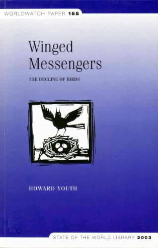 Winged Messengers: The Decline of the Birds : Worldwatch Paper 165