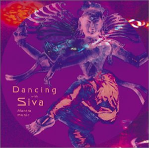 Dancing with Siva Mantra Music