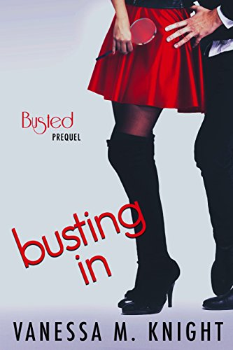 Busting In (Busted Series Book 1)