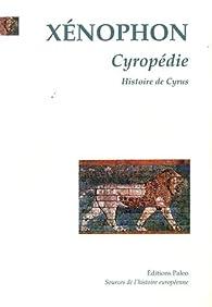 Cyropédie (Histoire de Cyrus) par  Xénophon