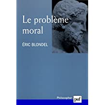 Le problème moral (Philosopher) (French Edition)