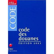 CODE DES DOUANES 2003