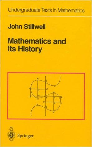 Mathematics and Its History (Undergraduate Texts in Mathematics) (Vol 4)